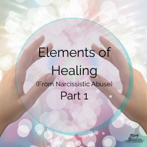 elements of healing from narcissistic abuse www.maryhumphreycoaching.com